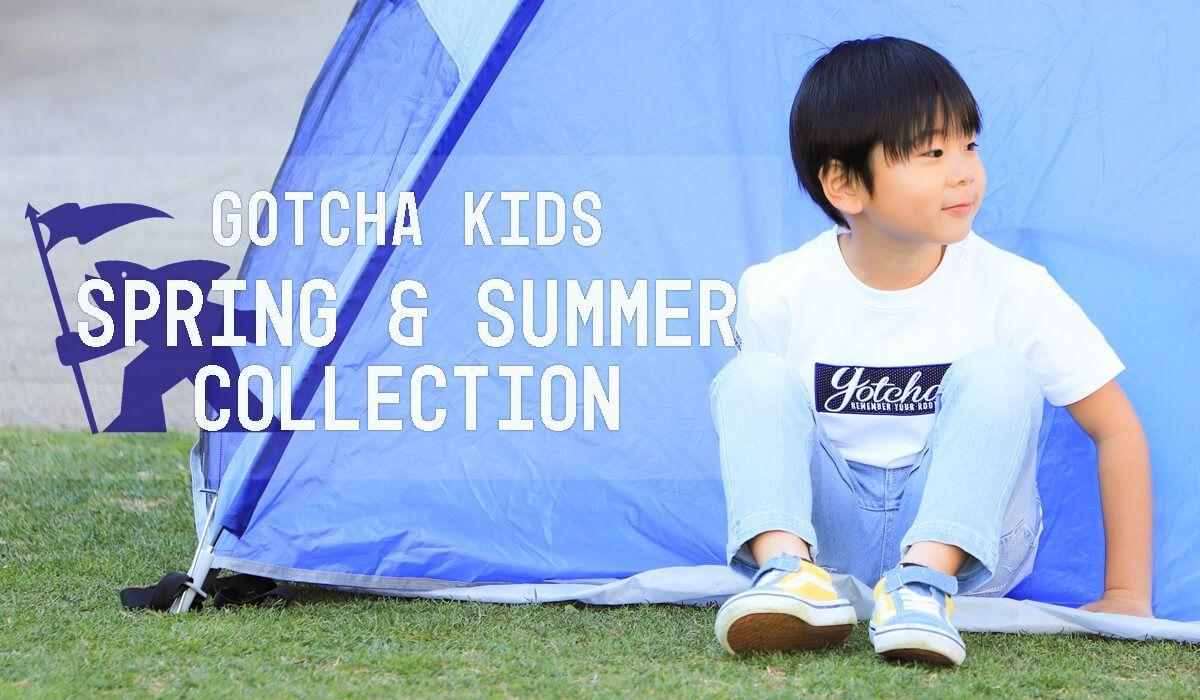 GOTCHA KIDS SPRING&SUMMER COLLECTION