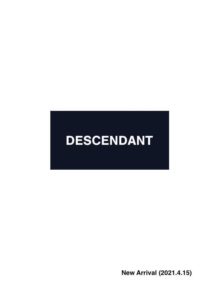 DESCENDANT New Arrival (2021.4.15)の写真