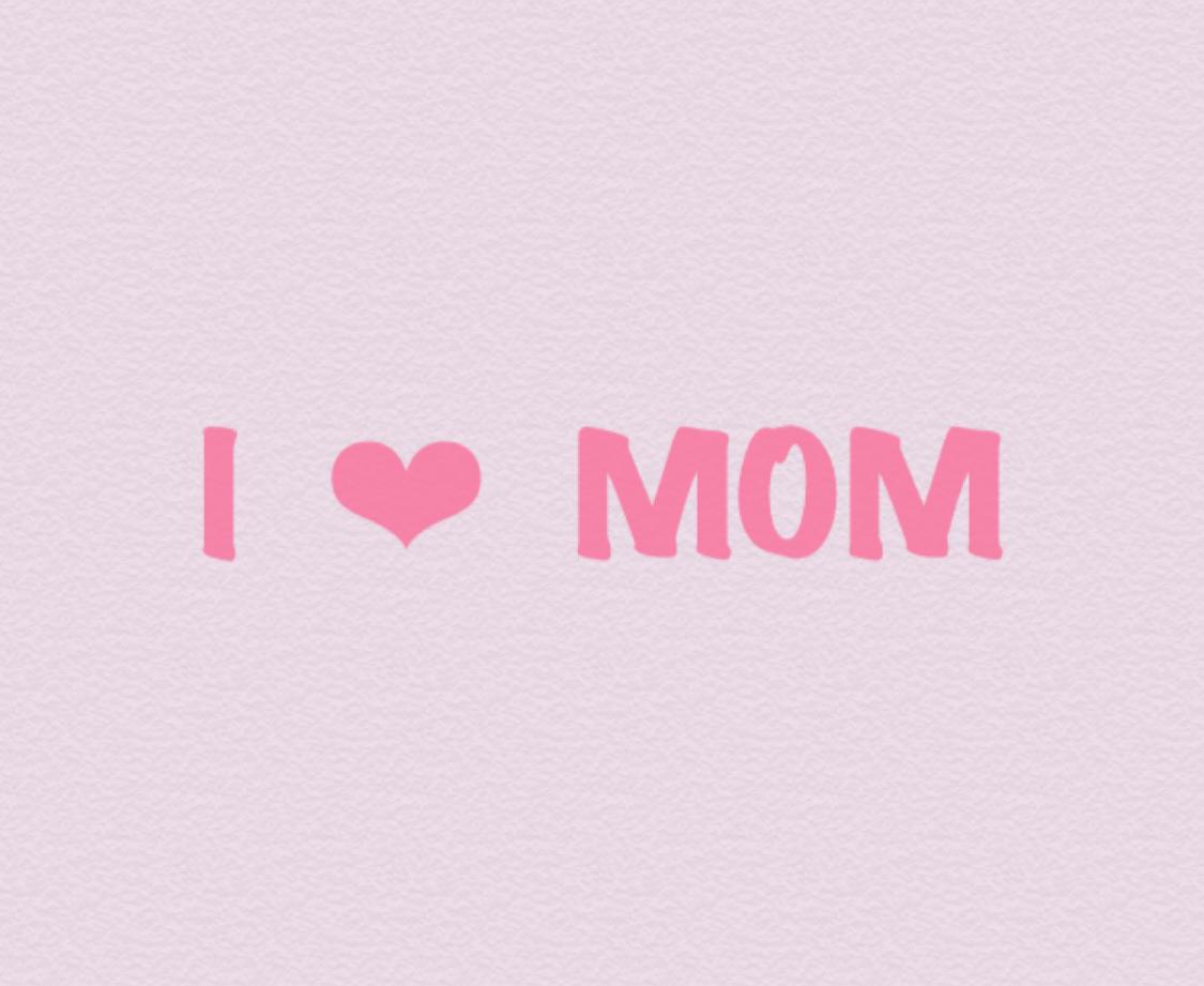 I ❤ MOM の写真