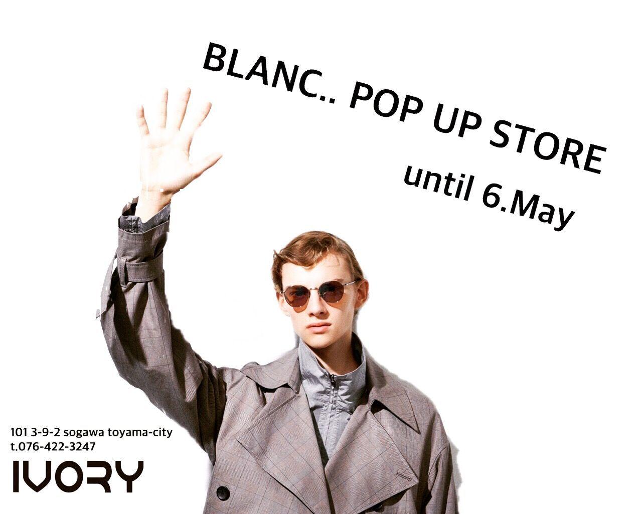 BLANC.. POP UP STORE !!の写真