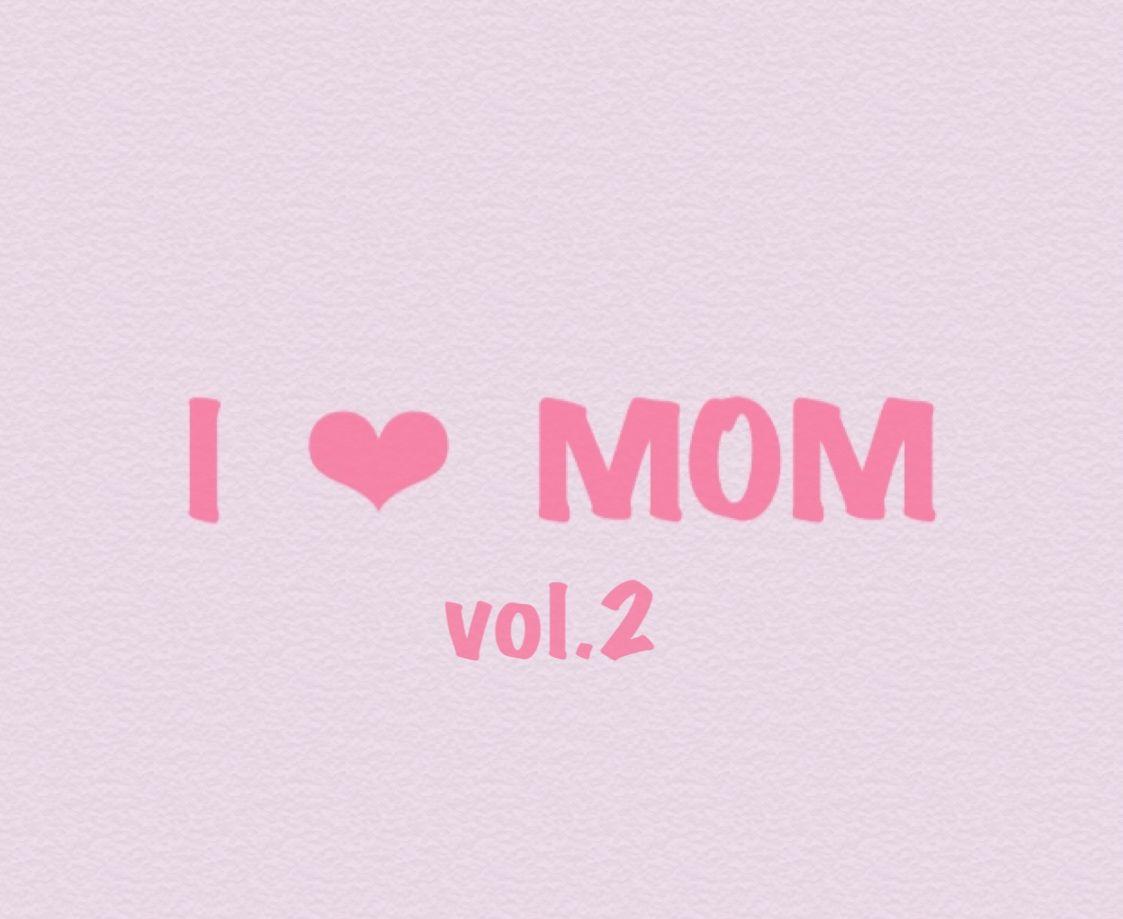 I ❤ MOM vol.2の写真