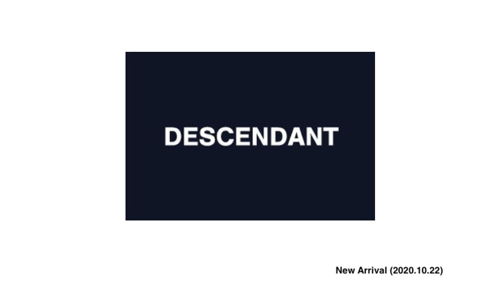 DESCENDANT New Arrival (2020.10.22)の写真