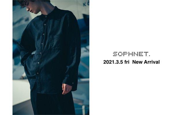 SOPHNET. 2021.3.5 fri  New Arrivalの写真