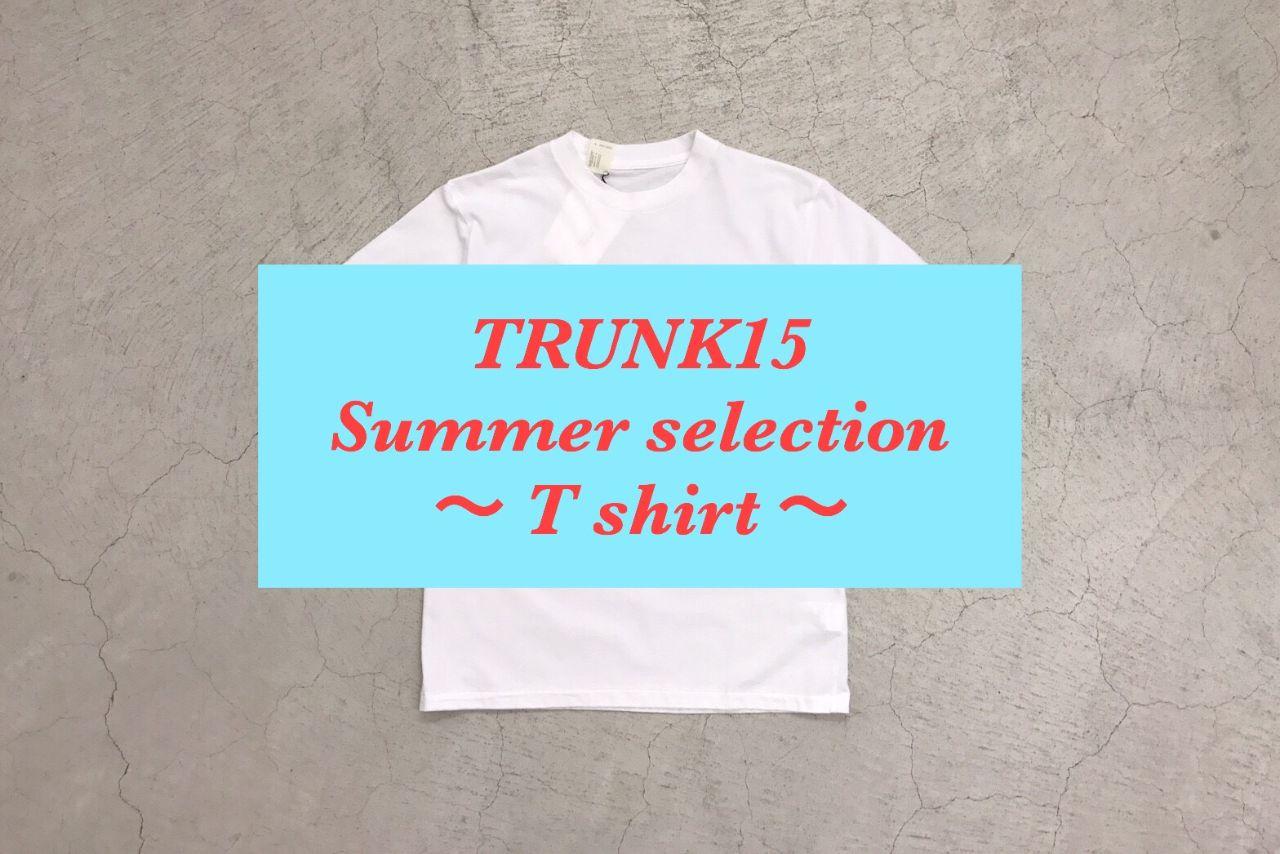 TRUNK15 Summer selection ~ T shirt ~の写真