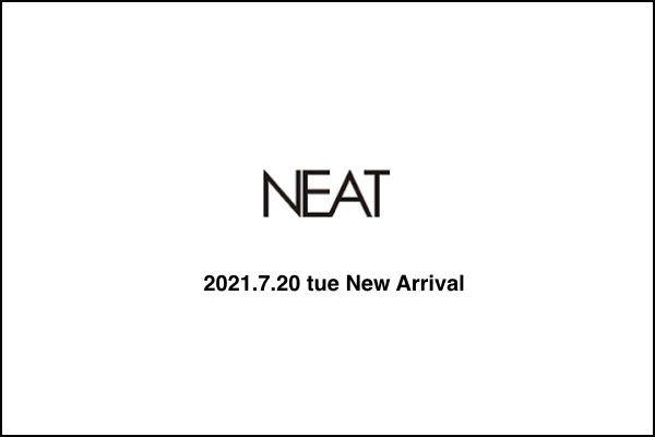 NEAT 2021.7.20 tue New Arrivalの写真
