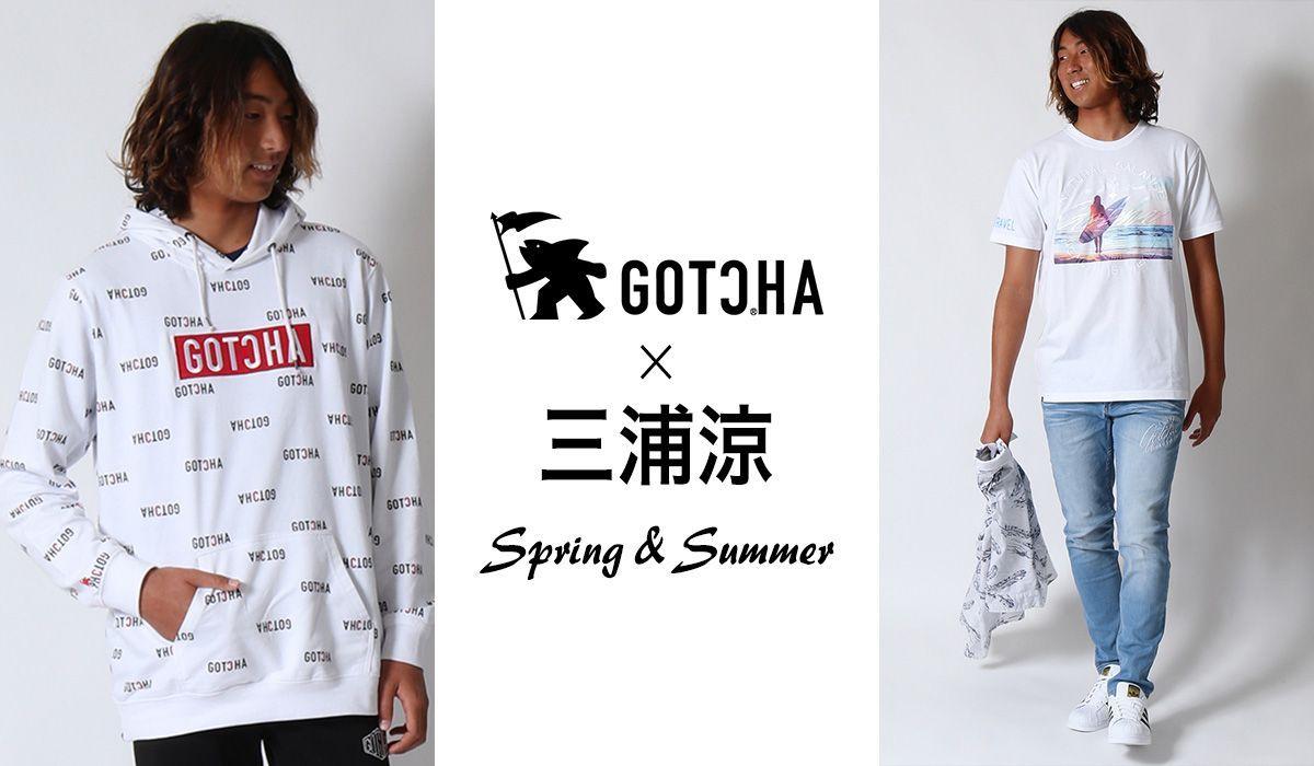 GOTCHA×三浦涼-2018 spring/summer-
