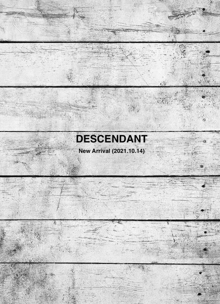 DESCENDANT New Arrival (2021.10.14)の写真