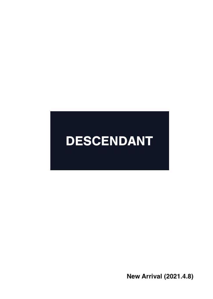 DESCENDANT New Arrival (2021.4.8)の写真