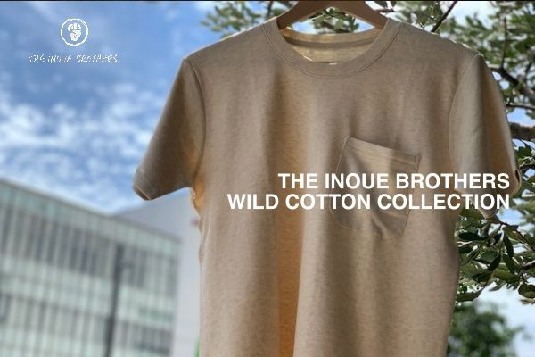 THE INOUE BROTHERS『WILD COTTON COLLECTION』の写真