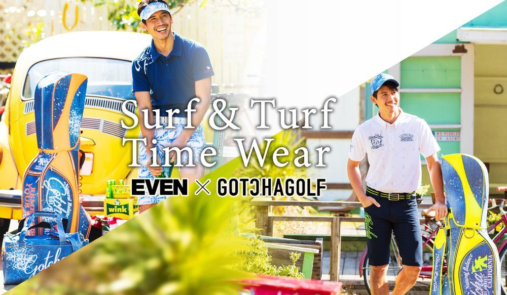 EVEN×GOTCHA GOLF Surf&Turf Time Wear