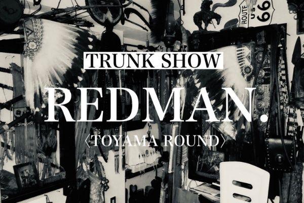 REDMAN. TRUNK SHOW 〈TOYAMA ROUND〉の写真