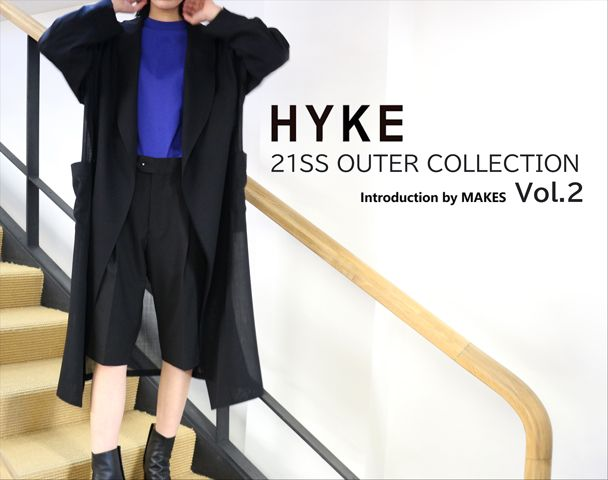 HYKE 21SS OUTER COLLECTION -vol.2-の写真