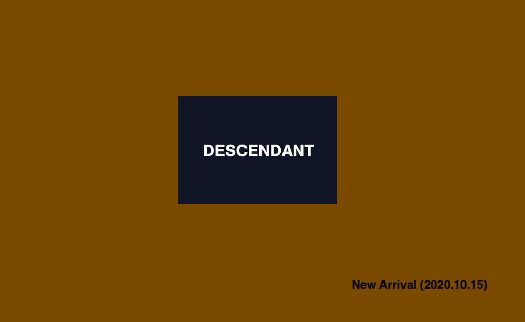 DESCENDANT New Arrival (2020.10.15)の写真