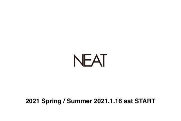 NEAT 2021 Spring / Summer 2021.1.16 sat START!!の写真