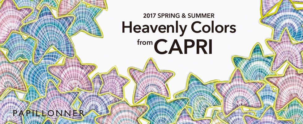PAPILLONNER 2017 SPRING SUMMER Heavenly Colors from CAPRI