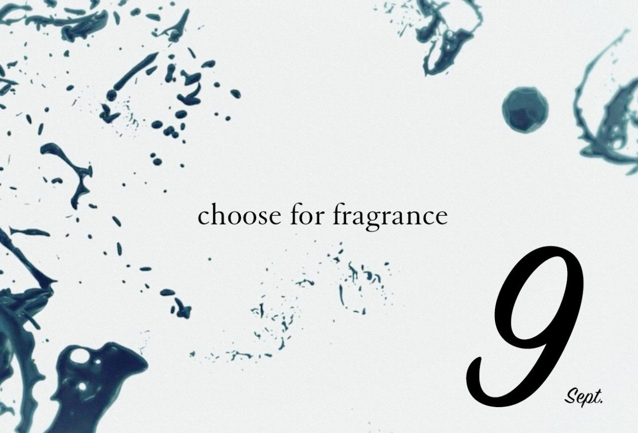 Choose for Fragrance  -September-の写真