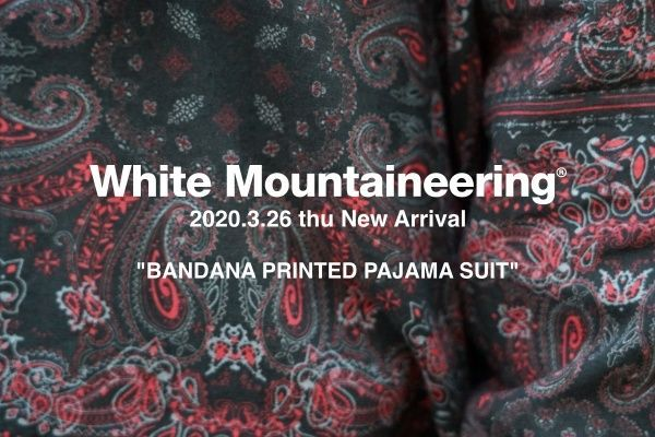 White Mountaineering 2020.3.26 thu New Arrivalの写真