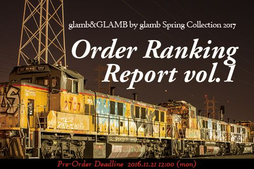 Order Ranking Report vol.1 [glamb&GLAMB by glamb Spring Collection] の写真