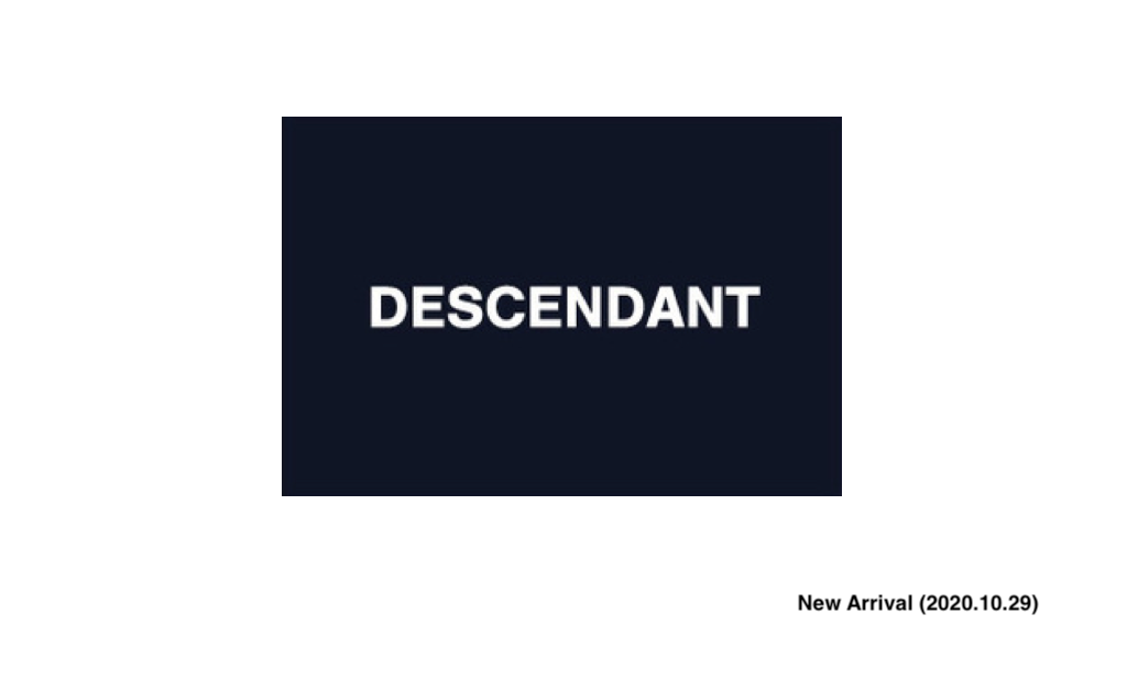 DESCENDANT New Arrival (2020.10.29)の写真